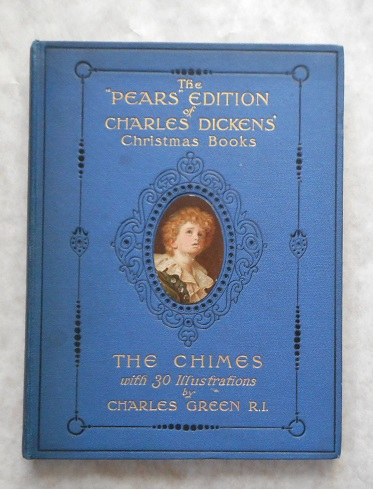 Pears' Centenary Edition of Charles Dickens' Christmas Books. The CHIMES.