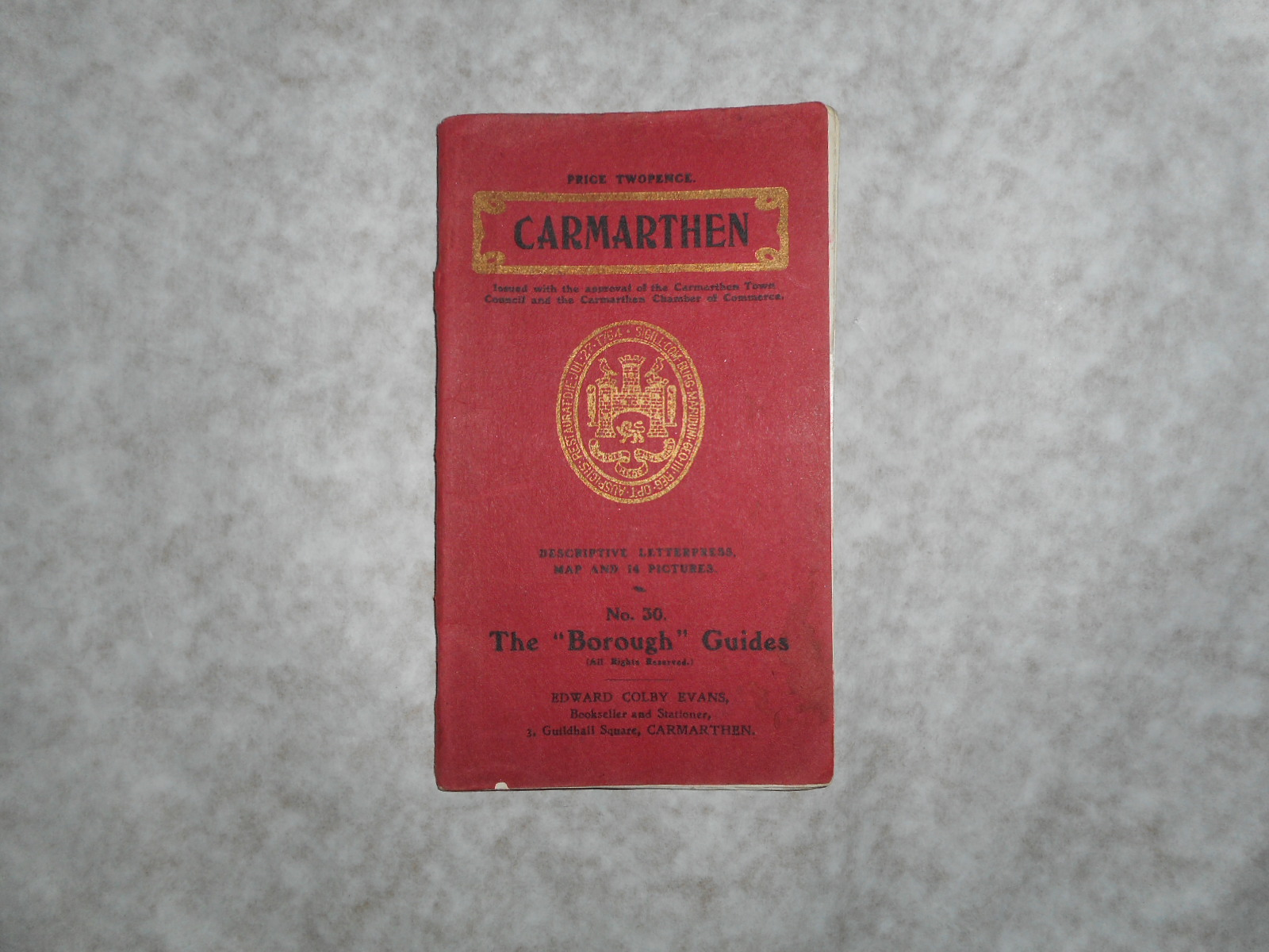 "Image for Carmarthen Guide. A Guide to Carmarthen. Being No. 30 of the ""Borough"" Guides. Containing a Map of the District, 14 Pictures and Descriptive Letterpress."