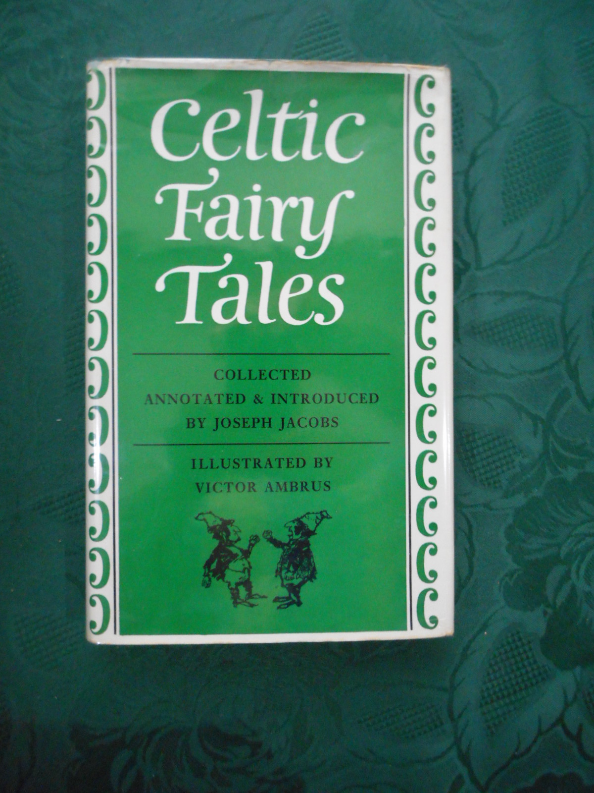 Image for Celtic Fairy Tales. Collected, Annotated and Introduced by Joseph Jacobs