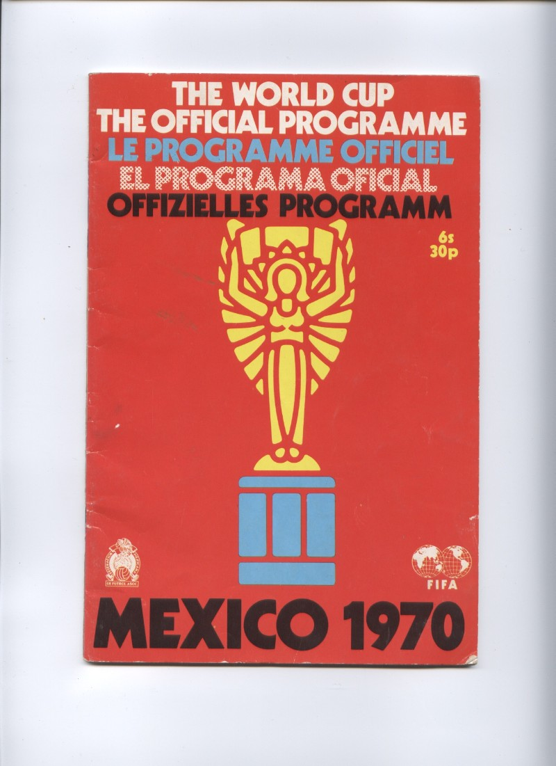 Image for The World Cup . The Official Programme, Mexico 1970 Le Programme Officiel, El Programa Oficial, Offizielles Programm