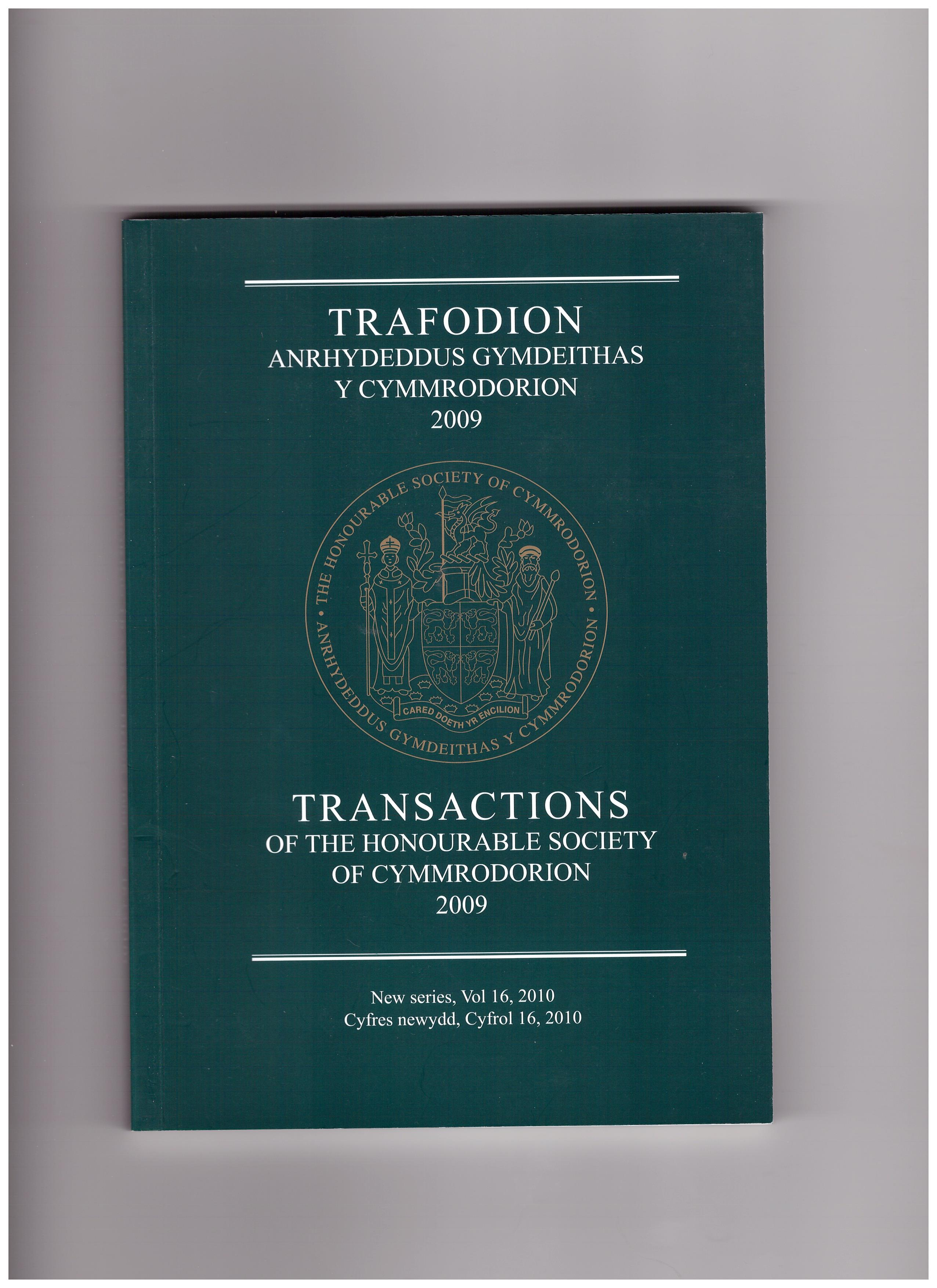 Image for Transactions of the Honourable Society of Cymmrodorion. 2009. New Series Volume 16. 2010. Trafodion Anrhydeddus Gymdeithas Y Cymmrodorion