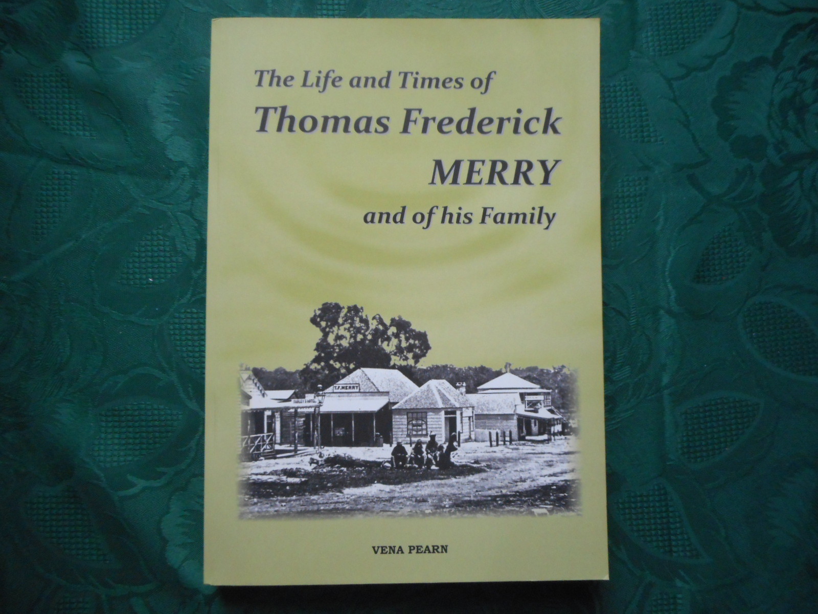 Image for The Life and Times of Thomas Frederick MERRY and of His Family