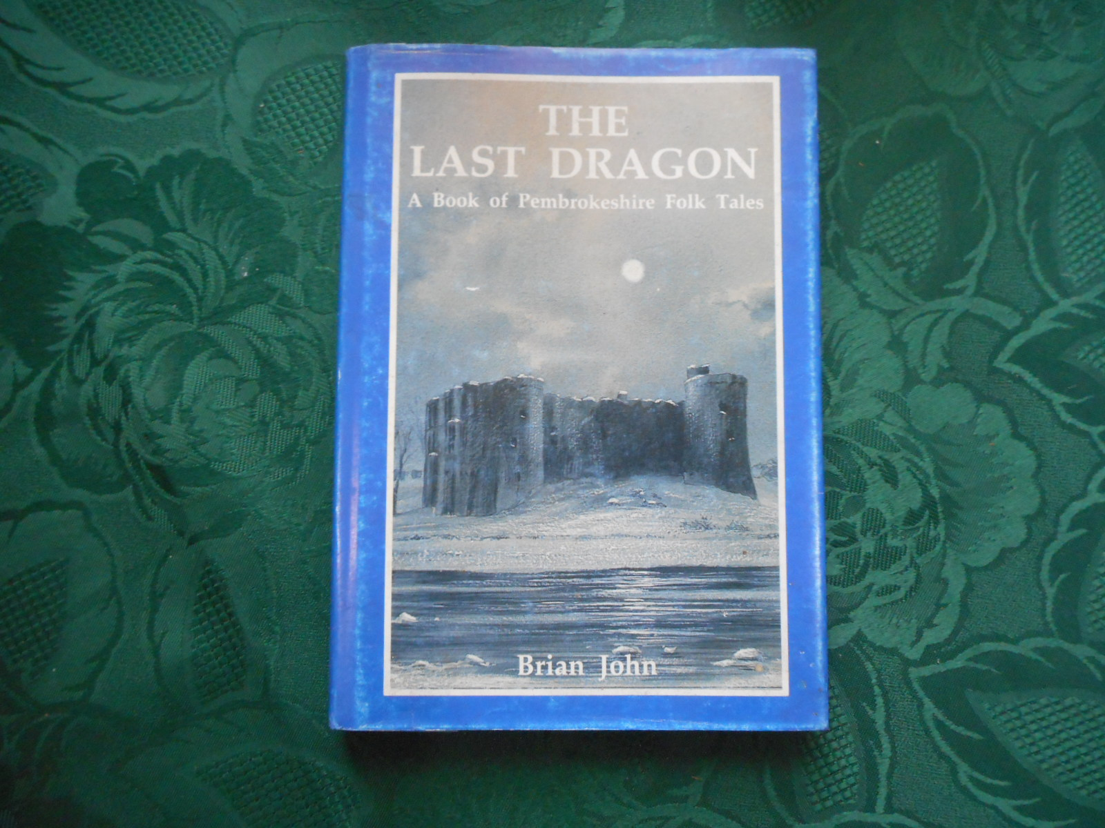 Image for The Last Dragon .  A Book of Pembrokeshire Folk Tales