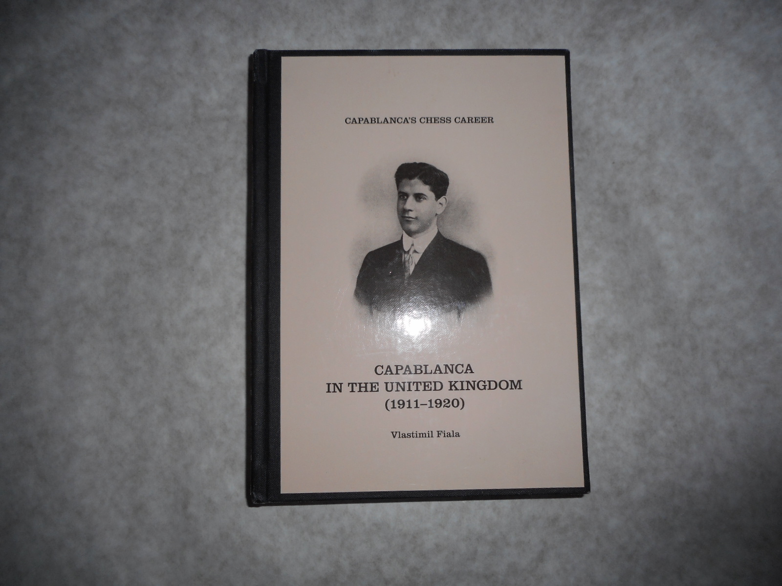 Image for Capablanca's Chess Career. Capablanca in the United Kingdom 1911-1920.