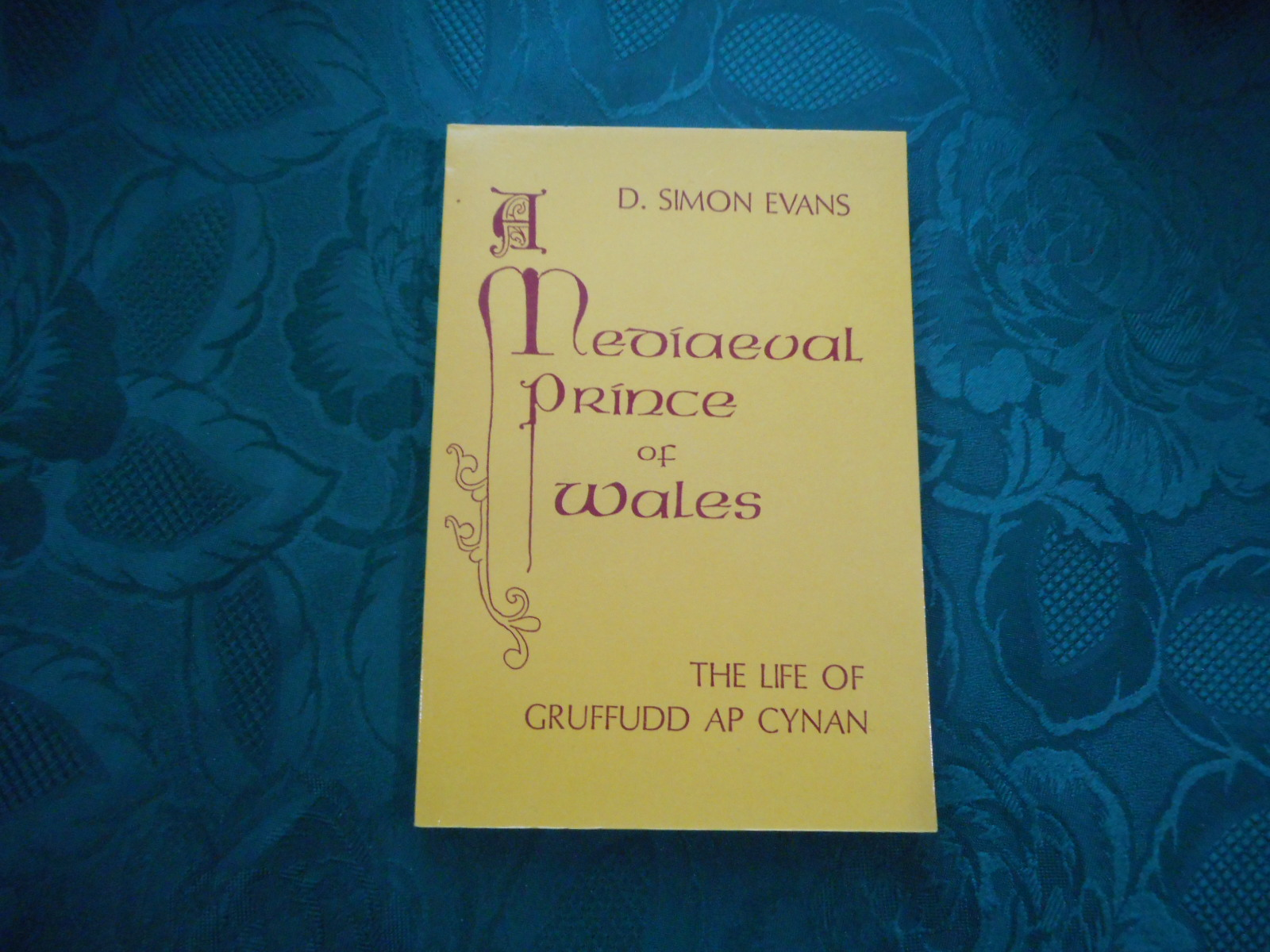 Image for A Mediaeval Prince of Wales. The Life of Gruffudd Ap Cynan