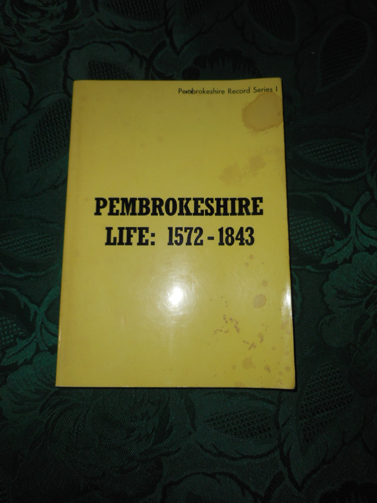 Image for Pembrokeshire Life: 1572-1843, A Selection of Letters.  Pembroke Record Series 1