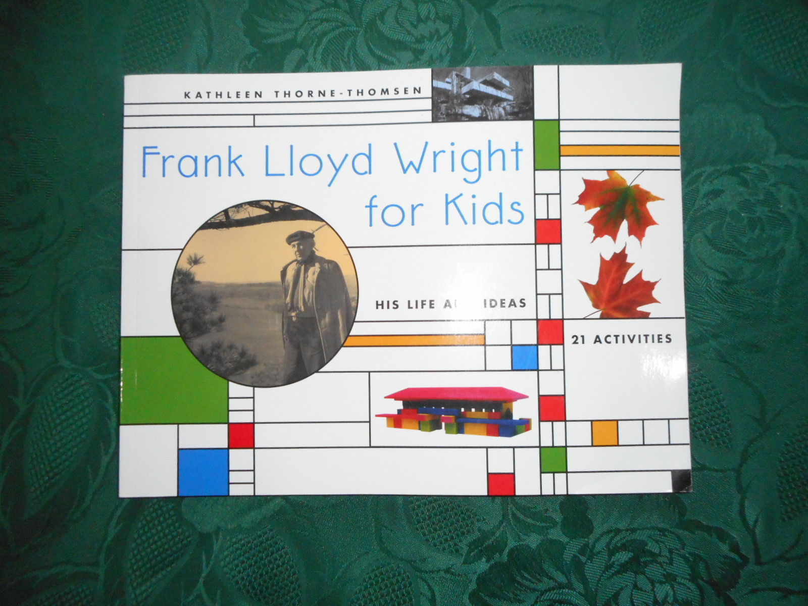 Image for Frank Lloyd Wright for Kids His Life and Ideas. 21 Activites