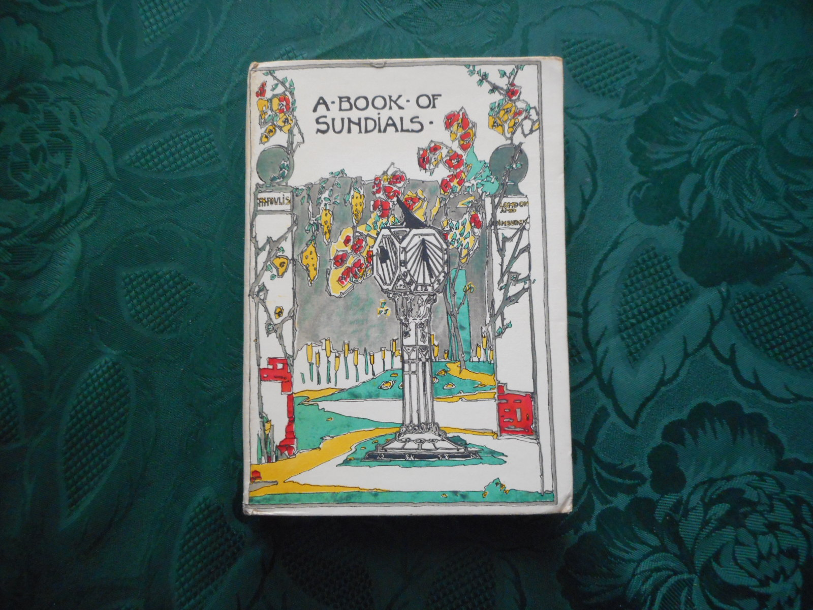 Image for The Book of Old Sundials and Their Mottoes .   (A Book of Sundials) This Title Showing on the Front Cover and on the DUSTJACKET)