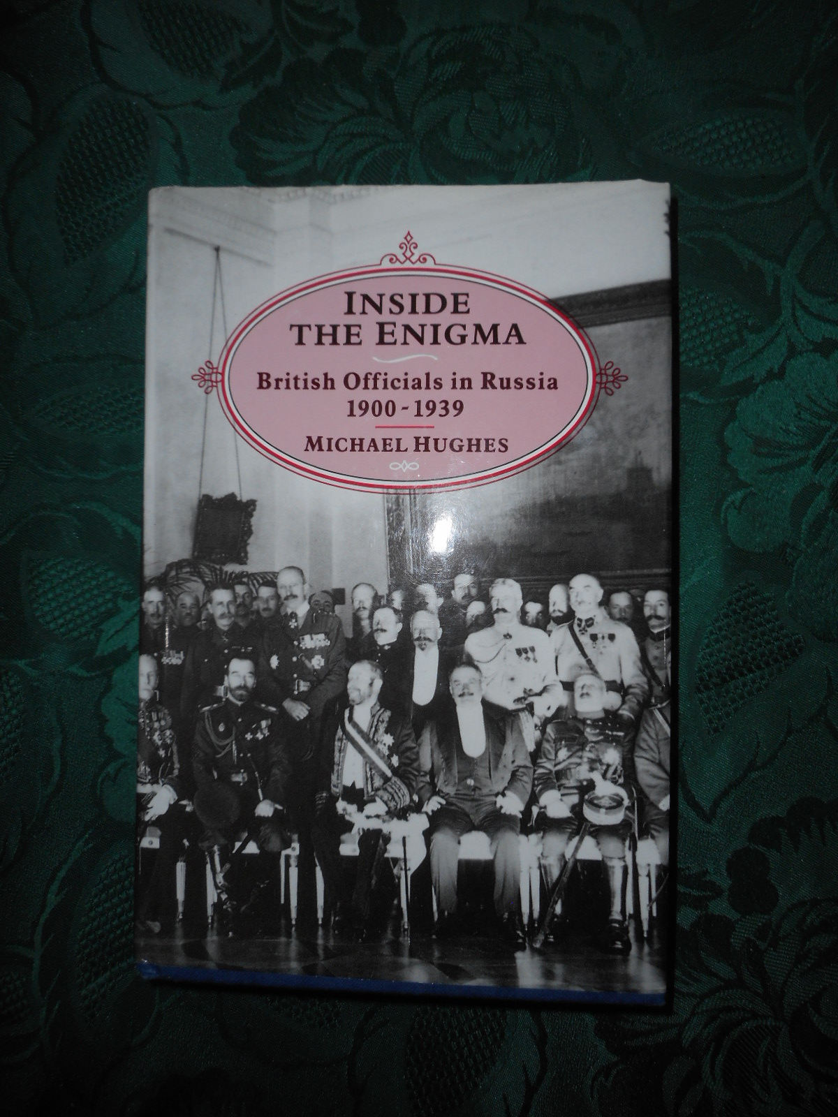 Image for Inside the Enigma British Officials in Russia, 1900-39