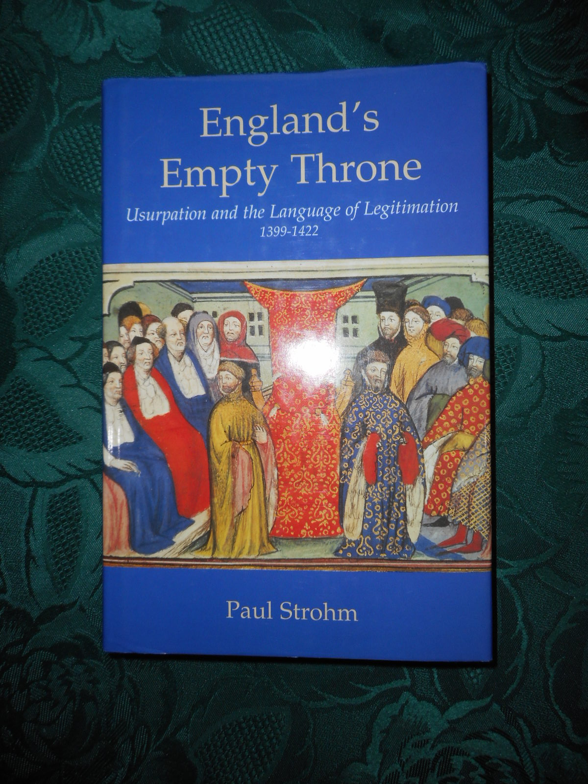 Image for England's Empty Throne  Usurpation and the Language of Legitimation, 1399-1422