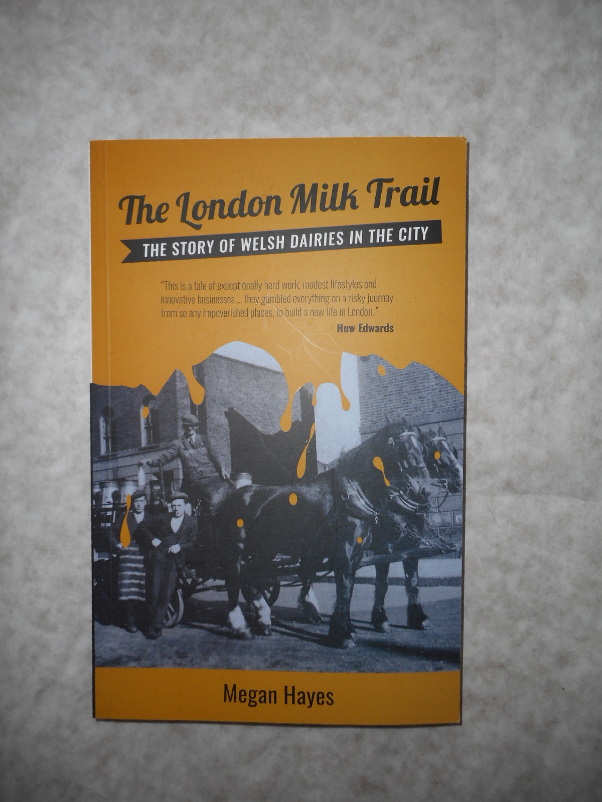 Image for The London Milk Trail. The Story of Welsh Dairies in the City. (SIGNED Copy)