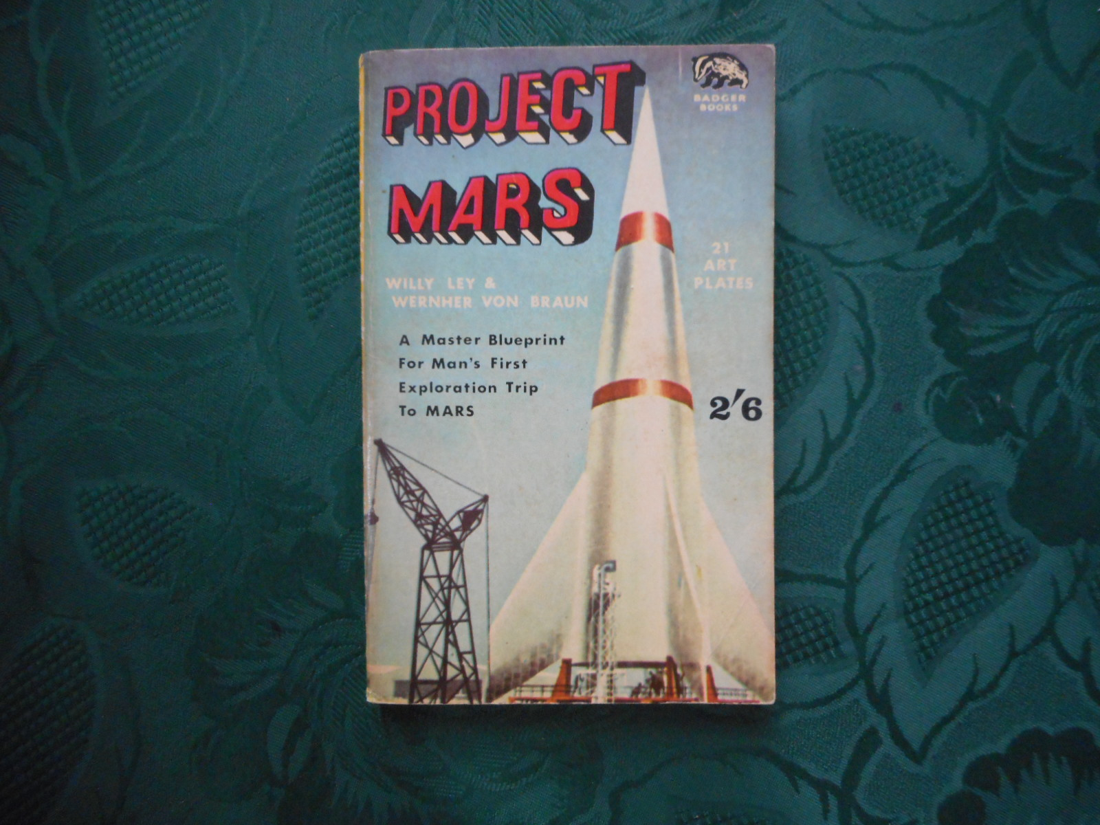 Image for PROJECT MARS  A Master Blueprint for Man's First Exploration Trip to Mars