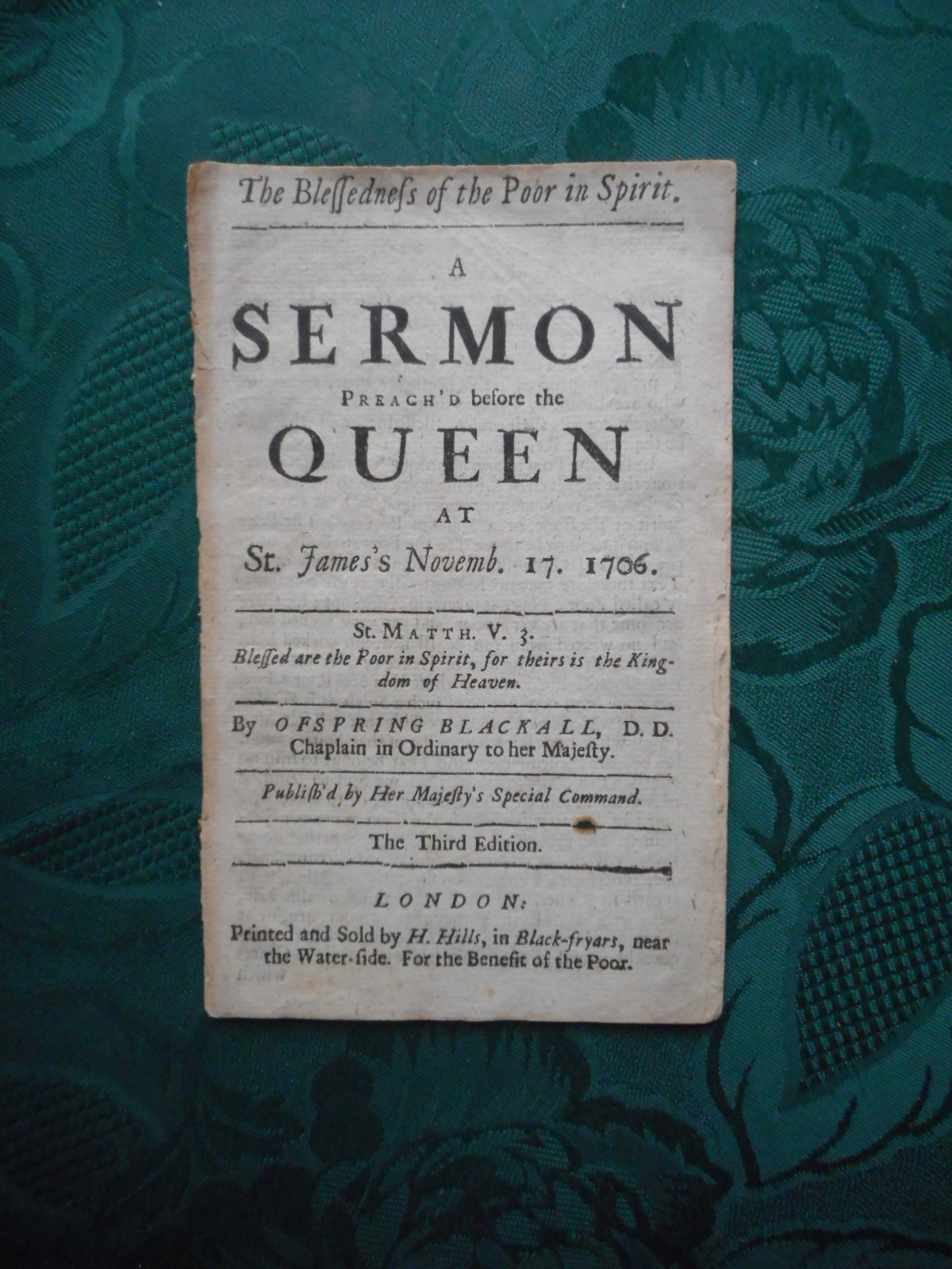 Image for The Blessedness of the Poor in Spirit. A Sermon Preach'd before the Queen At St James's Novemb. 17. 1706 (ORIGINAL 18th Century Pamphlet)