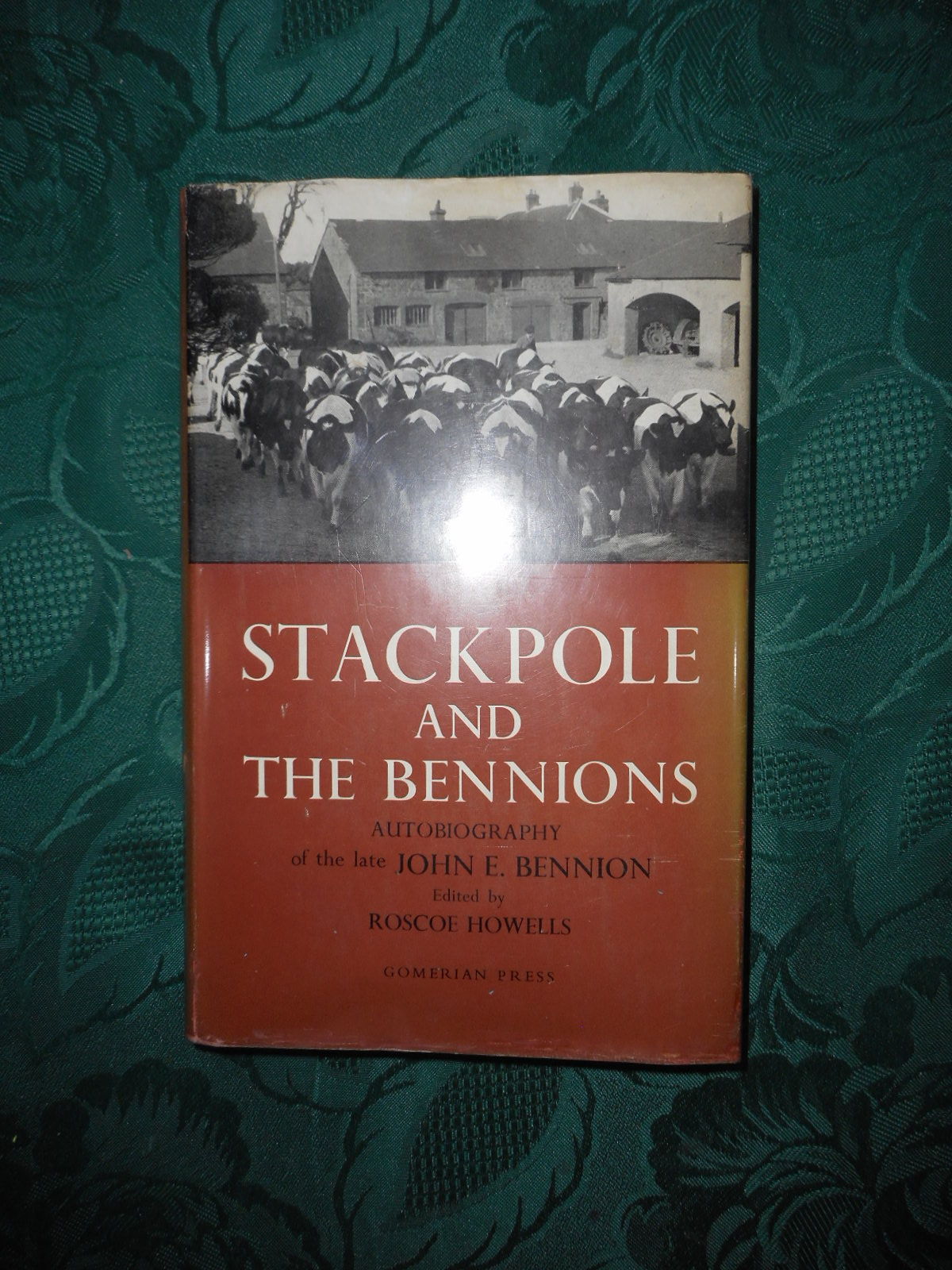 Image for STACKPOLE and the BENNIONS. Being the Autobiography of John E. Bennion. Edited by Roscoe Howells.  (Signed by 'Young John', John E. Bennion's Son)