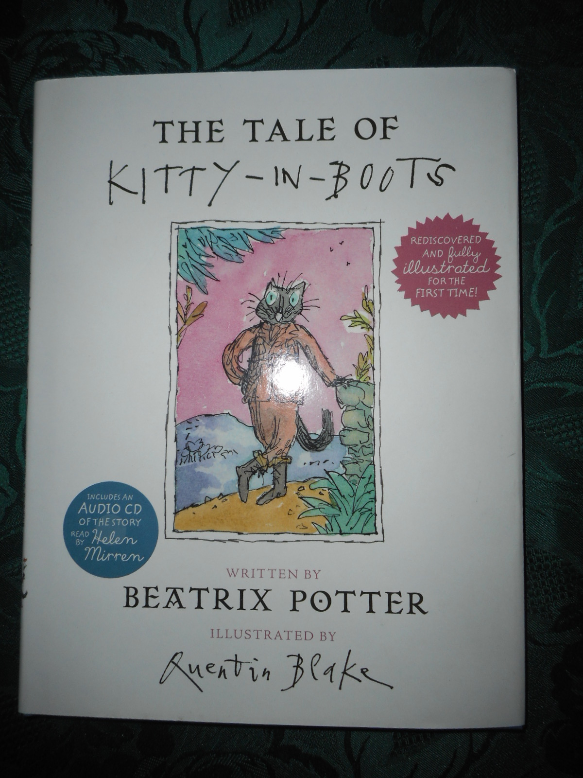 Image for The Tale of Kitty in Boots.  Rediscovered and Fully Illustrated for the First Time. Includes an Audio CD of the Story Read by Helen Mirren.
