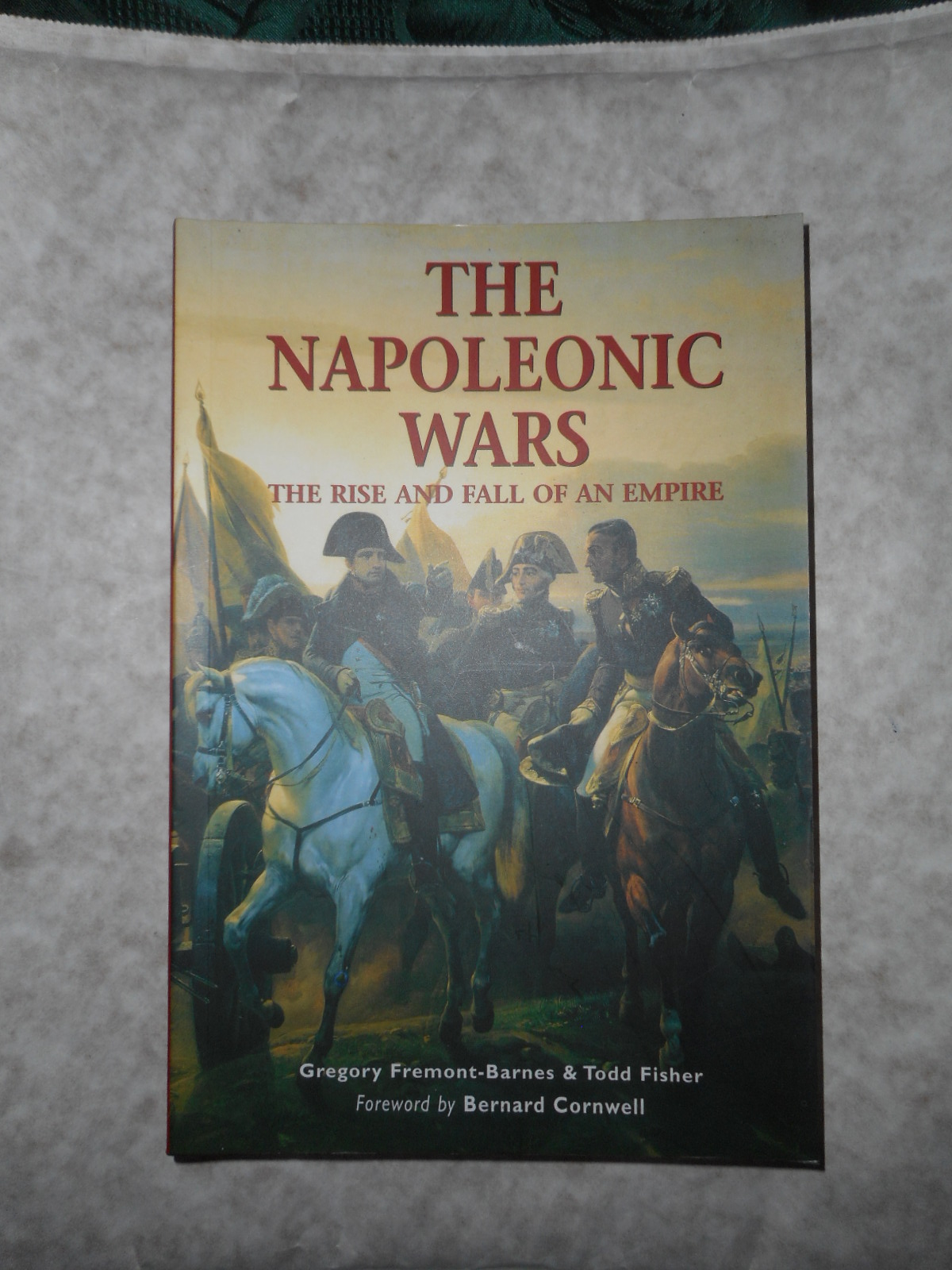 Image for The Napoleonic Wars.  The Rise and Fall of an Empire