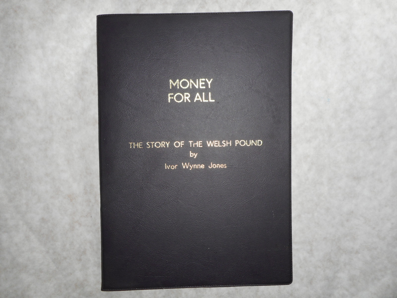 Money for All. the Story of the Welsh Pound (SIGNED by Richard Williams - Founder of the NEW 'black Sheep' Banknote/bank of Wales)