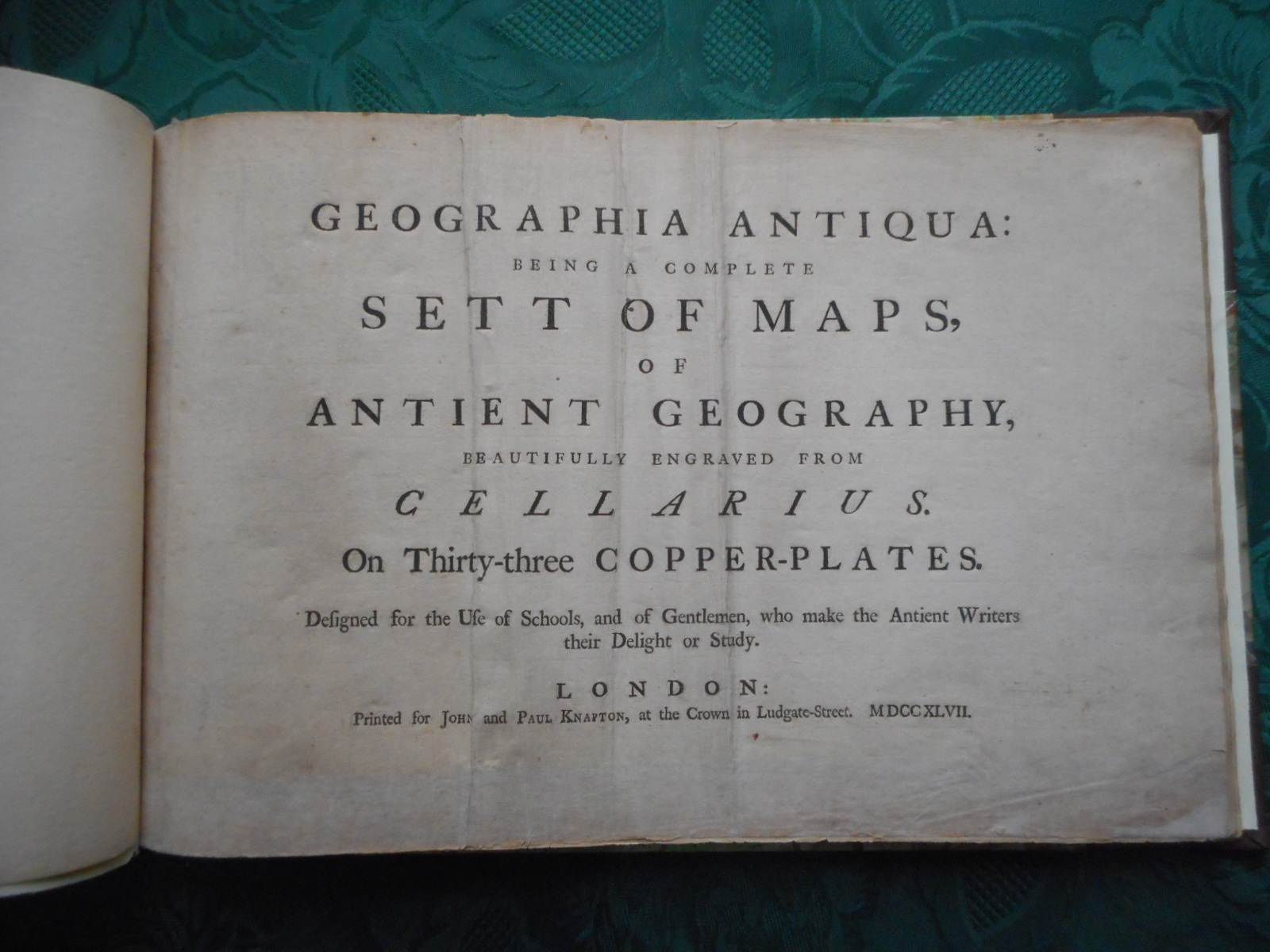 Image for Geographia Antiqua: Being a Complete Set of Maps of Ancient Geography, Beautifully Engraved from Cellarius, on Thirty-Three Copper-Plates. Designed for the Use of Schools, and of Gentlemen Who Make the Ancient Writers Their Delight or Study.