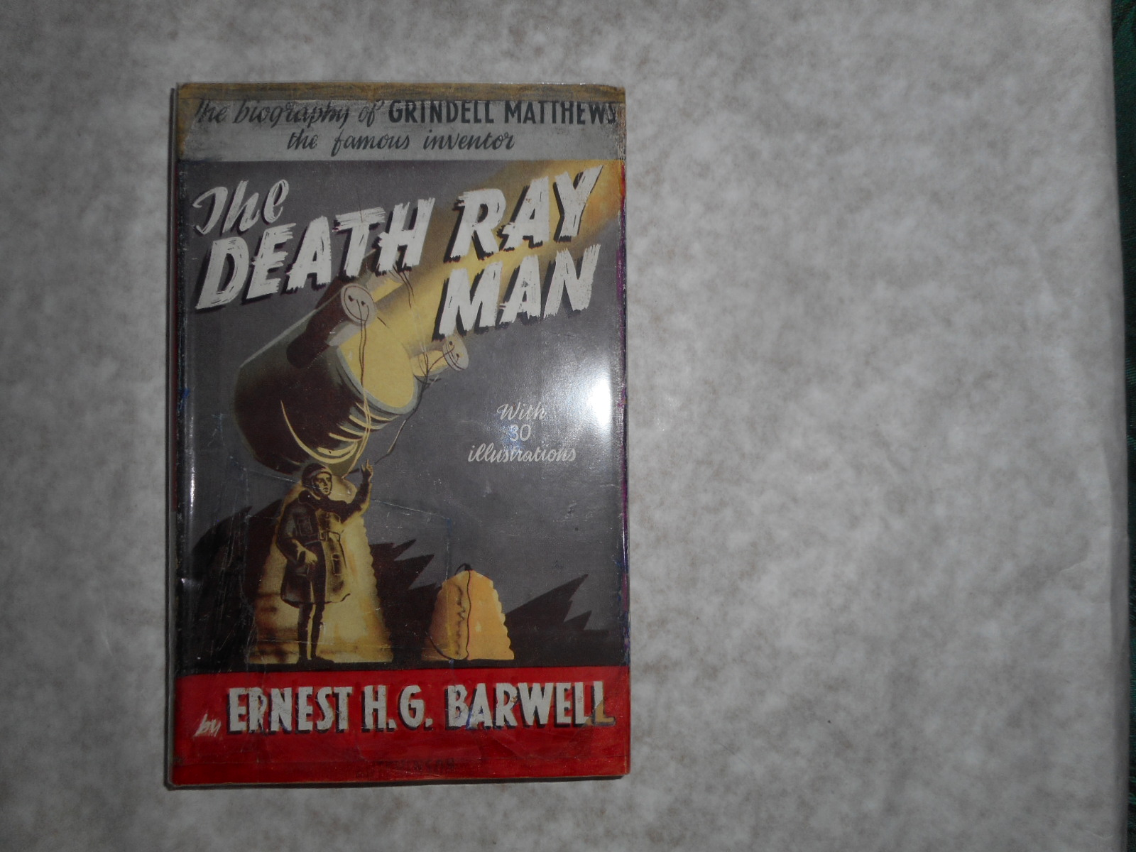 Image for The Death Ray Man. The Biography of GRINDELL MATTHEWS Inventor and Pioneer