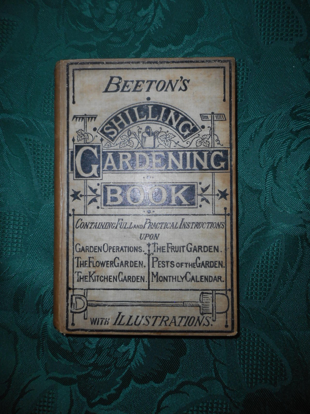 Image for Beeton's Shilling Gardening Book. Containing Full and Practical Instructions Concerning Garden Operations, the Flower Garden, the Fruit Garden, the Kitchen Garden, Pests of the Month,  With a Monthly Calendar or Work to be Done in the Garden Throughout the Year