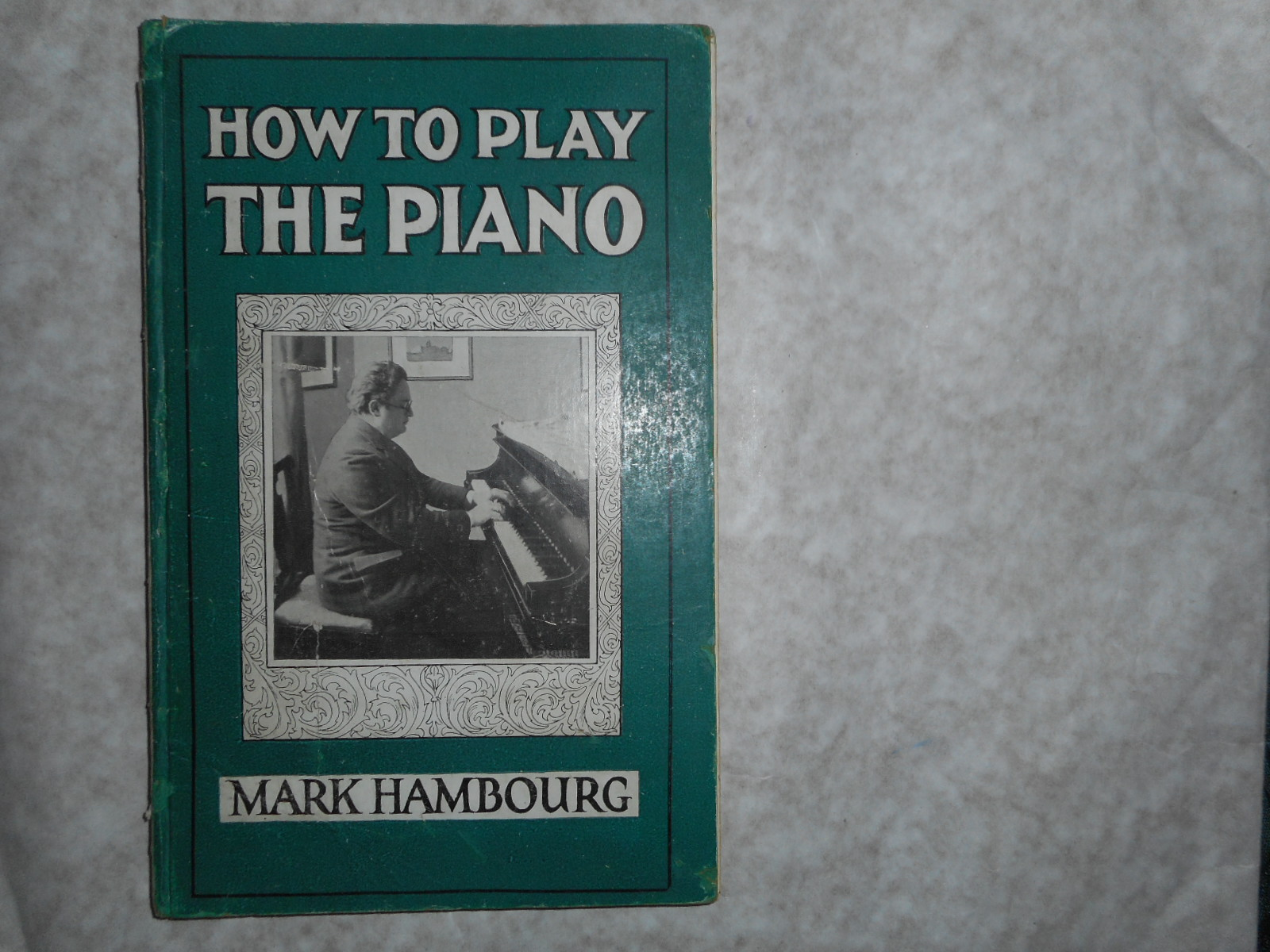 Image for How To Play Piano. With Practical Illustrations and Diagrams and an Abridged Compendium of Five-Finger Exercises, Scales, Thirds, Arpeggi, Octaves As Practised by Him