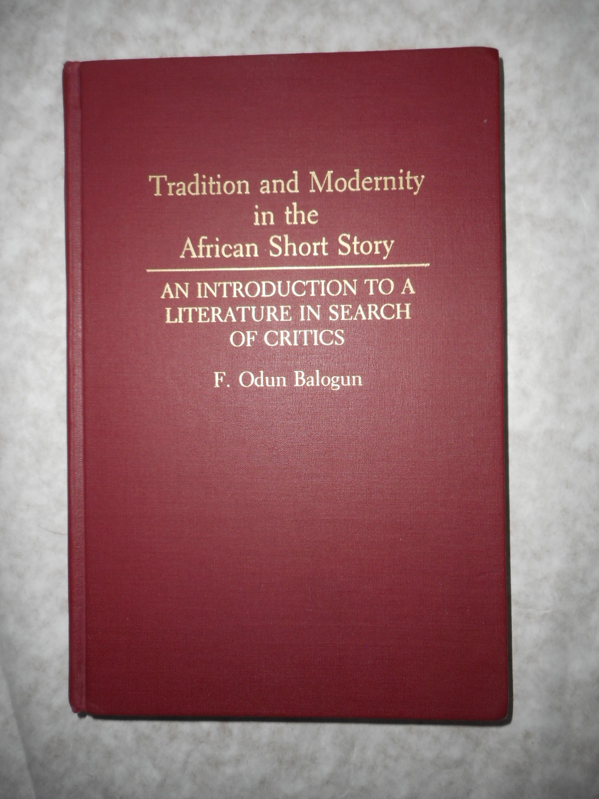 Image for Tradition and Modernity in the African Short Story An Introduction to a Literature in Search of Critics