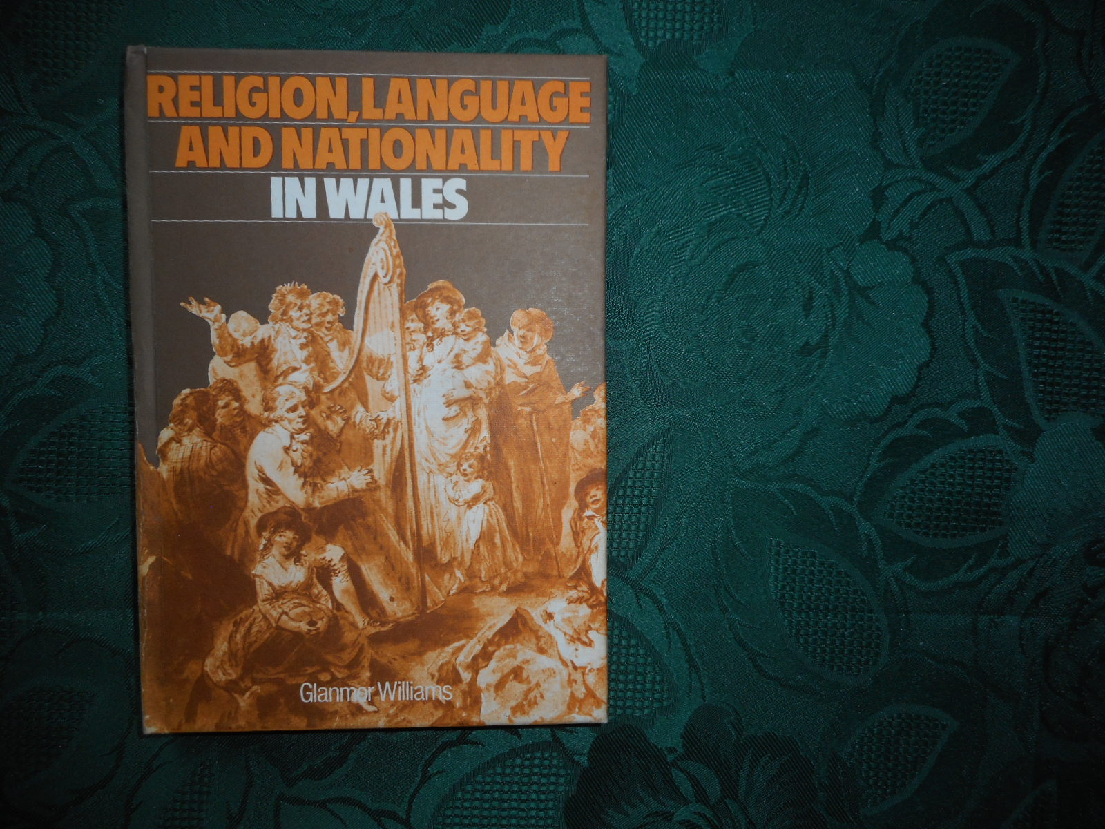 Image for Religion, Language and Nationality in Wales: Historical Essays by Glanmor Williams