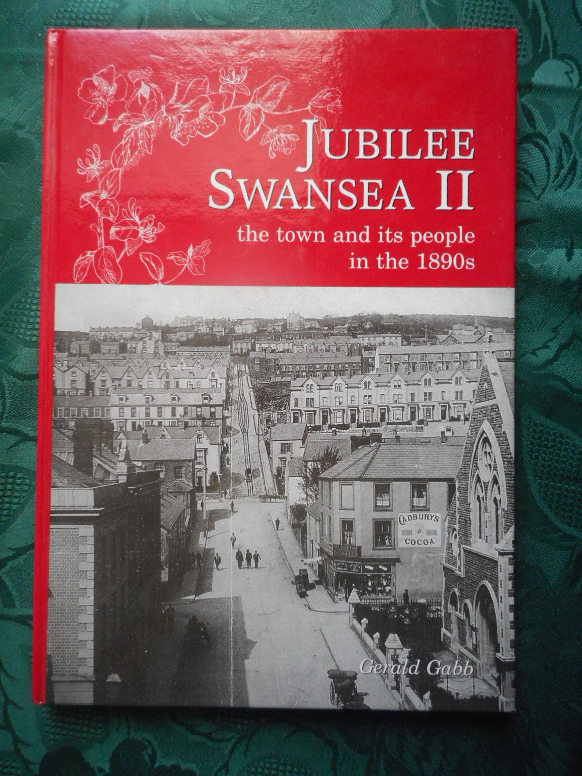Image for Jubilee Swansea: the Town and its People in the 1890s. Volume II. (Jubilee Swansea II)