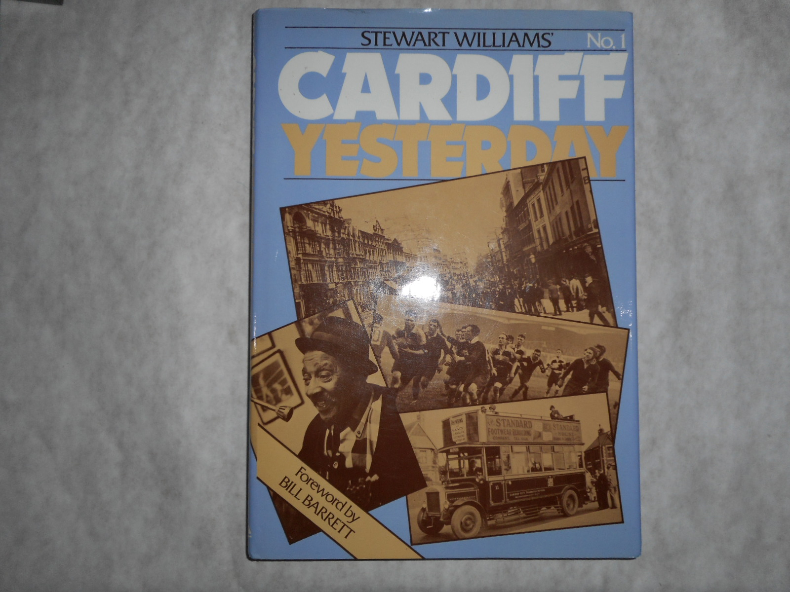 Image for Stewart Williams' Cardiff Yesterday. No. 1 (Book One)