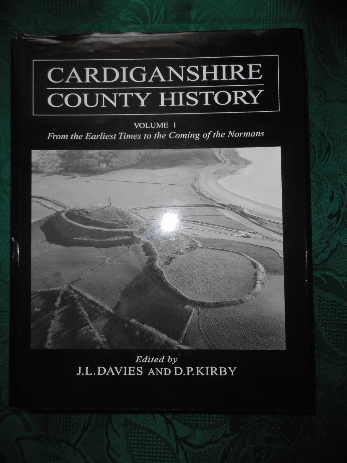 Image for Cardiganshire County History Volume 1: From the Earliest Times to the Coming of the Normans.