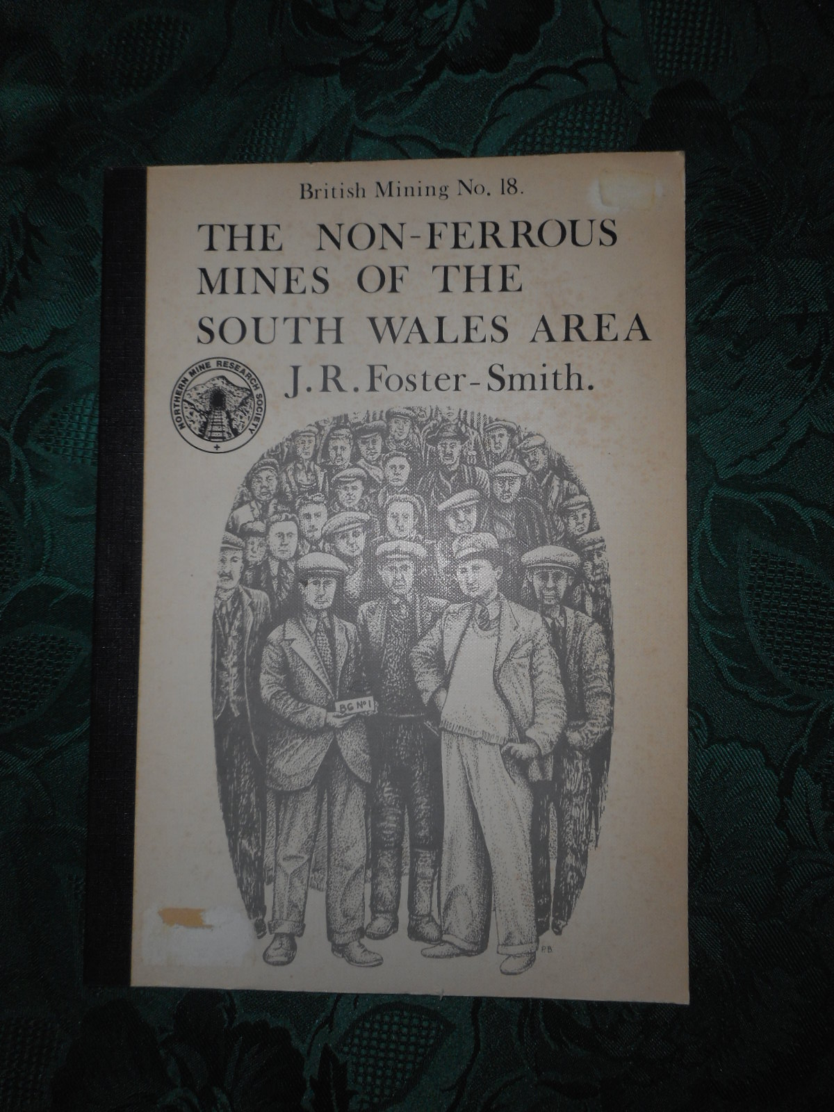 Image for The Non-Ferrous Mines of the South Wales Area. British Mining No18.
